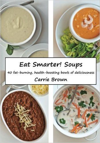 Eat Smarter Soups by Carrie Brown