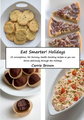 The Eat Smarter! Holidays Cookbook | Carrie Brown