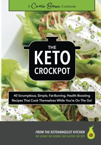 The KETO Crockpot Cookbook