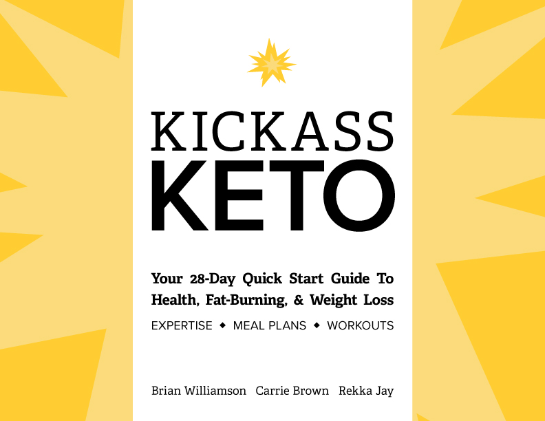 Kickass Keto: Your 28-Day Quick Start Guide to Health, Fat-Burning, & Weight-loss