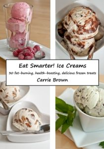 Eat Smarter! Ice Creams by Carrie Brown